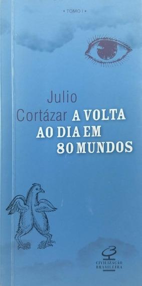 Livro A Volta Ao Dia Em 80 Mundos Tomo I - Julio Cortázar