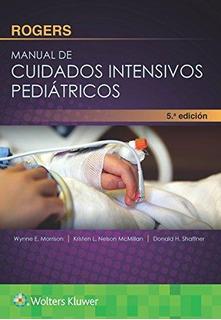 Rogers. Manual De Cuidados Intensivos Pediátricos 5ed
