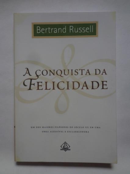 A Conquista Da Felicidade - Bertrand Russell