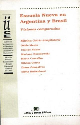 Escuela Nueva En Argentina Y Brasil. S. Gvirtz