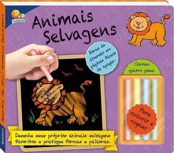 Livro Quadro De Giz! Animais Selvagens Acompanha 4 Giz Color