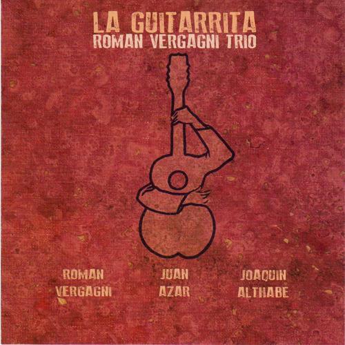 Román Vergagni Trío - La Guitarrita - Cd