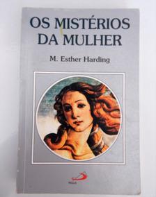 Os Mistérios Da Mulher - M. Esther Harding - Frete Grátis
