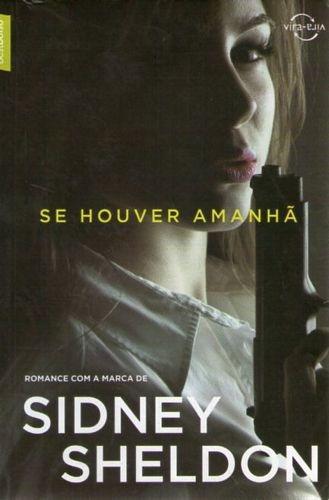 Se Houver Amanhã/ Nada Dura Para Sempre Sheldon, Sidney