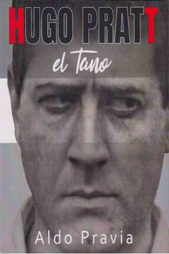 Hugo Pratt El Tano. Aldo Pravia. Aldo Pravia