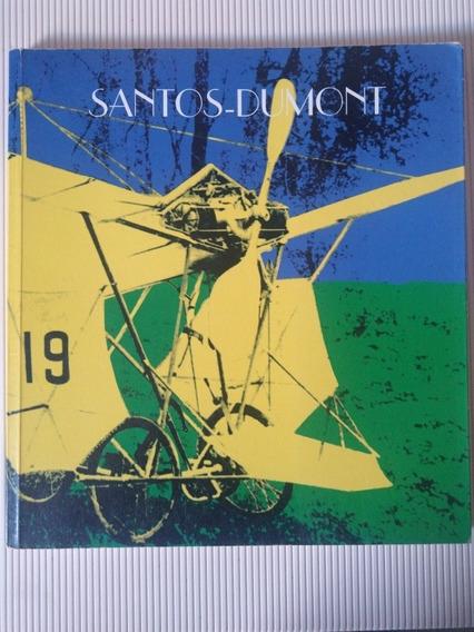 Livro Santos Dumont História E Fotografia