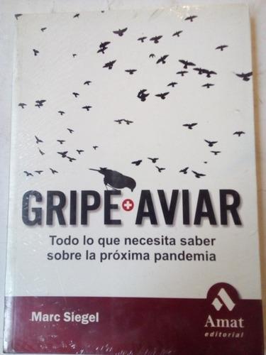 Imagen 1 de 2 de Libro Gripe Aviar Todo Lo Que Necesita Saber Marc Siegel