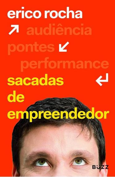Sacadas De Empreendedor - Erico Rocha