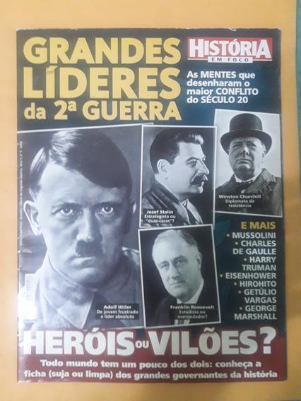 Revista História Em Foco - Grandes Líderes Da 2° Guerra
