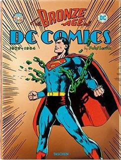 Bronze Age Of Dc Comics , The - Paul Levitz