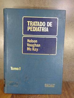 L2511 Tratado De Pediatría Tomo 1 Nelson Vaughan Mc Kay