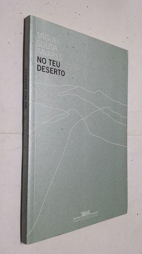 Livro No Teu Deserto: Quase Romance Miguel Sousa Tavares