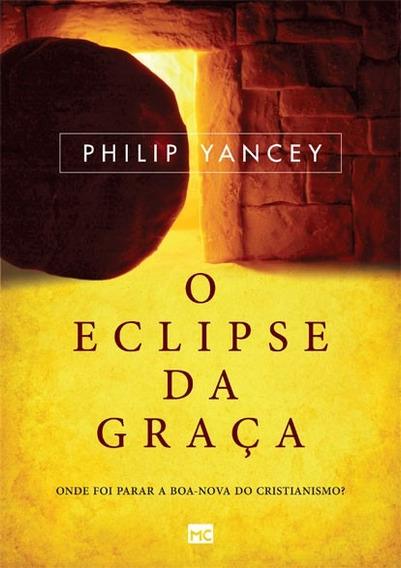 Livro Philip Yancey - O Eclipse Da Graça