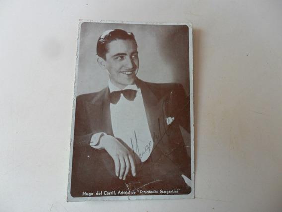 Tango Antiguo Hugo Del Carril Autografo Foto Firma