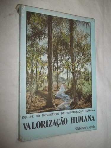 Livro - Valorização Humana - Equipe Do Movimento Valorização