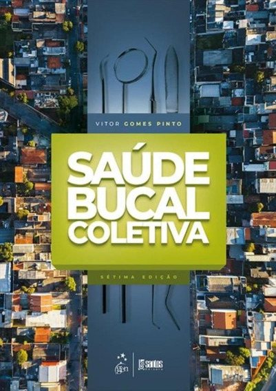 Saude Bucal Coletiva - 7ª Ed