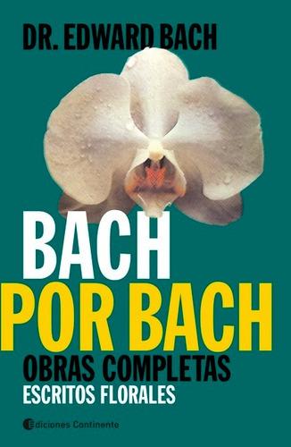 Imagen 1 de 3 de Escritos Florales - Obras Completas, Edward Bach, Continente