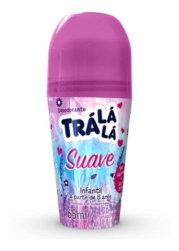 Desodorante Roll On Trá Lá Lá 65 Ml Suave(kit/03 Und)