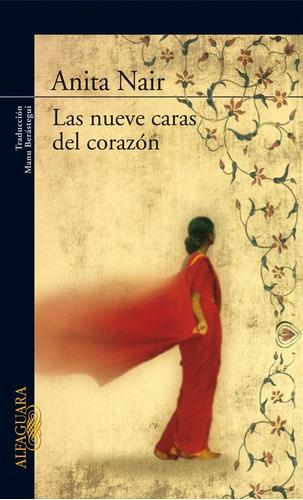 Las Nueve Caras Del Corazón. Anita Nair.