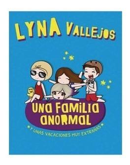 Una Familia Anormal. Y Unas Vacaciones Muy Extrañas - Lyna V