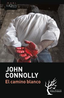 El Camino Blanco De John Connolly - Tusquets