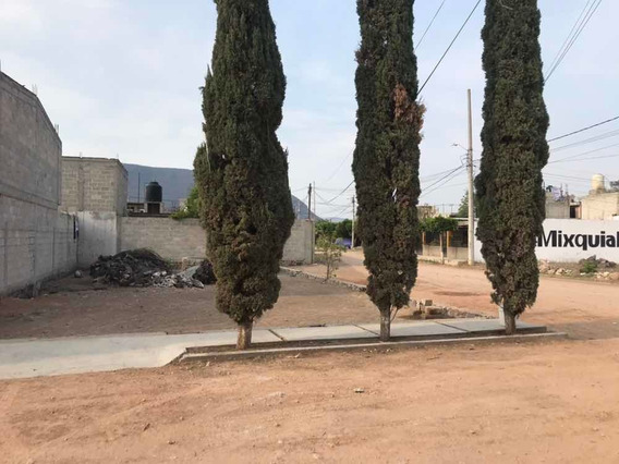 Terreno 200m2 En Mixquiahuala, Hidalgo
