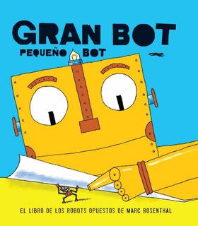 Gran Bot Pequeño Bot, Rosenthal, Ed. Zorro Rojo