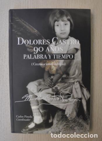 Dolores Castro 90 Años Palabra Y Tiempo