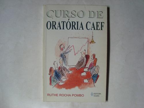 Livro Curso De Oratória Caef - Ruthe Rocha Pombo