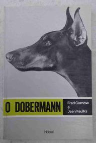 Livro: O Dobermann - Curnow & Faulks - Ilustrado - 6ª Edição