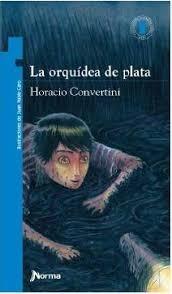 La Orquidea De Plata Horacio Convertini Torre De Papel Nvo