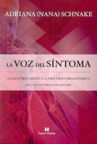 Imagen 1 de 2 de Libro - La Voz Del Sintoma - Adriana Schnake