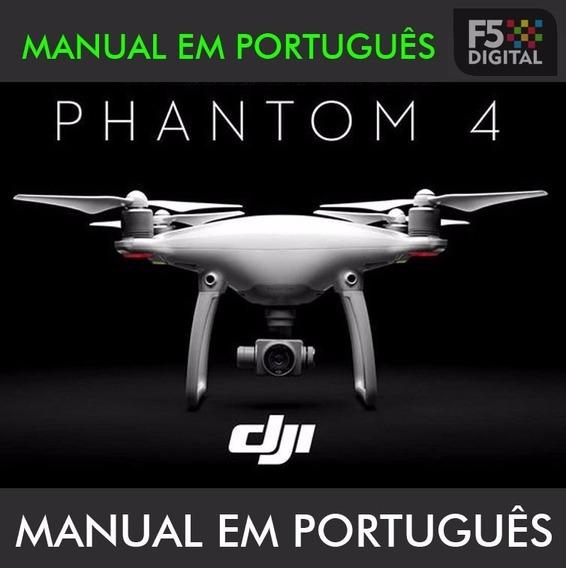 Manual Em Português Do Drone Dji Phantom 4 - Envio Imediato