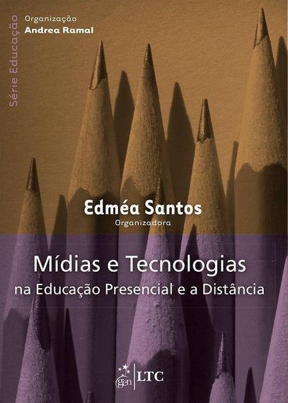 Mídias E Tecnologias Na Educação Presencial E À Distânc