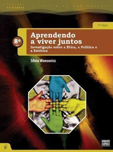 Livro Aprendendo A Viver Juntos - 8. Ano Silvio Wonsovicz