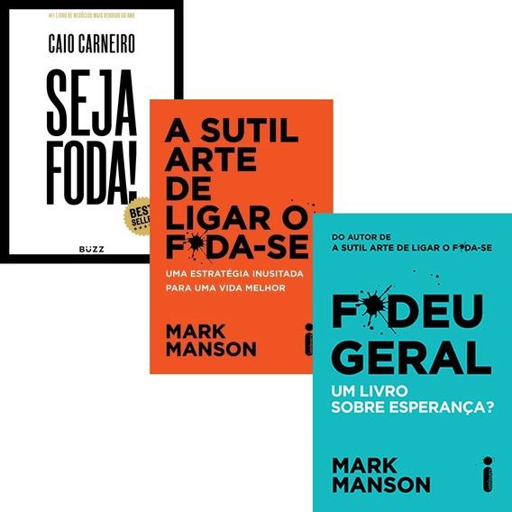 Kit Seja Foda + Sutil Arte De Ligar O Foda-se + Fudeu Geral