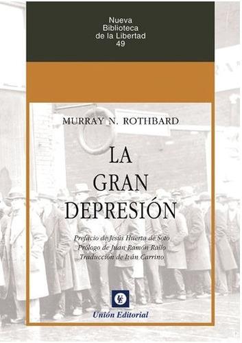 La Gran Depresión Murray N. Rothbard Unión Editorial