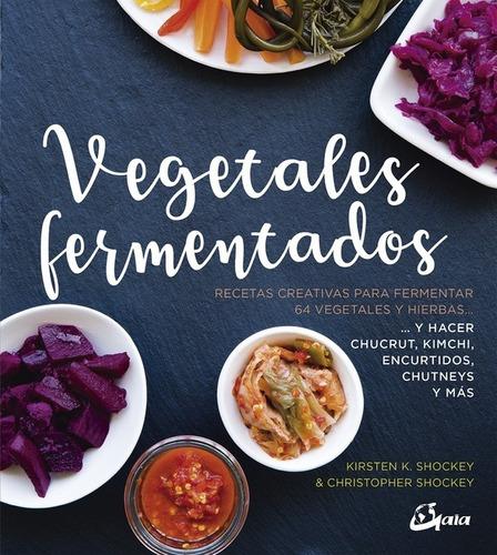 Vegetales Fermentados, Christopher Shockey, Gaia