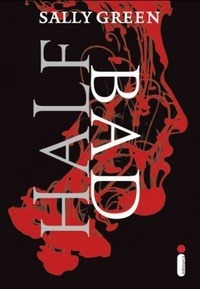 Half Bad - Trilogia Half Bad - Livro 1 Sally Green