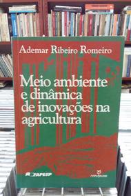 Meio Ambiente E Dinamica De Inovacoes Ademar Ribeiro Monteir
