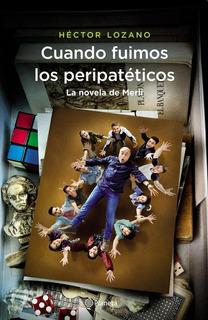 Cuando Fuimos Los Peripateticos - Hector Lozano