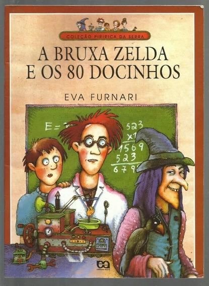 Livro A Bruxa Zelda E Os 80 Docinhos Eva Furnari