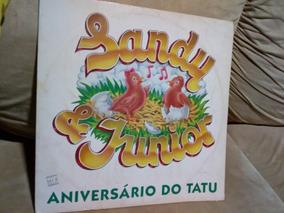 Vinil Sandy & Junior- 1° Single - Aniversário Do Tatu - Raro