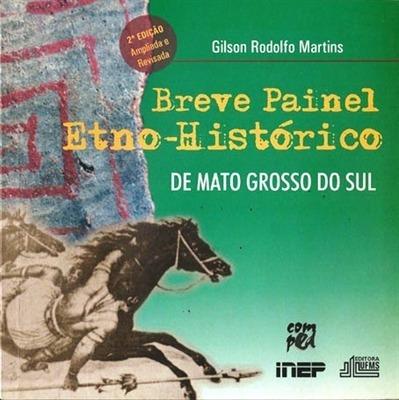 Livro Breve Painel Etno-histórico De Mato Grosso Do Sul 2ªed