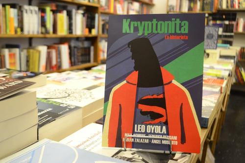 Imagen 1 de 5 de Kryptonita. La Historieta. Leonardo Oyola.