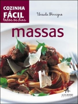 Livro Receitas - Cozinha Fácil Todos Os Dias - Massas