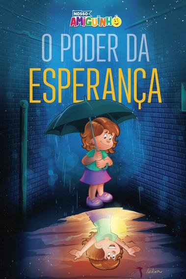 Livro Infantil Juvenil Nosso Amiguinho O Poder Da Esperança