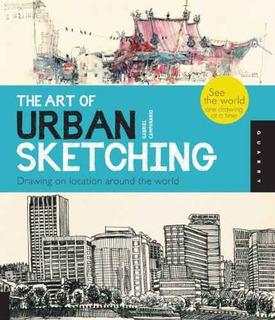 El Arte De Bosquejar Urbana: Dibujo En Lugar Del Mundo