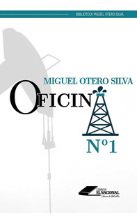 Oficina N° 1 / Miguel Otero Silva