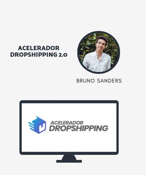 Curso Acelerador Dropshipping 2.0 Bruno Sanders Completo